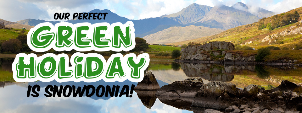 Our-perfect-Green-Holiday-is-Snowdonia!